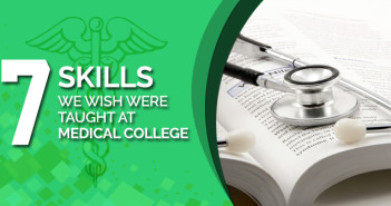 7 Skills We Wish Were Taught at Medical College - Featured IMG